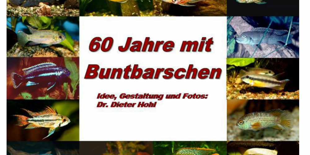 Dieter Hohl und 60 Jahre Buntbarsche